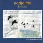 Pochette du CD Ibiscus, Nadja Trio 2006