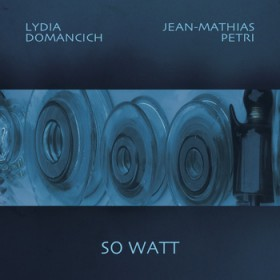So Watt (Pochette) Lydia Domancich & Jean-Mathias Petri